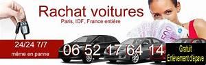 Rachat Auto : rachat voiture paris le rachat de voiture a paris 75 77 78 91 92 93 94 95 pour vendre voiture ~ Gottalentnigeria.com Avis de Voitures