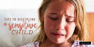 Tips to Discipl... Sensitive Child Quotes