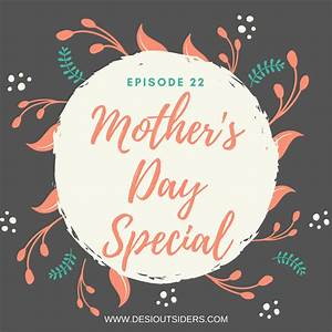 Episode 22 - Mother's Day Special