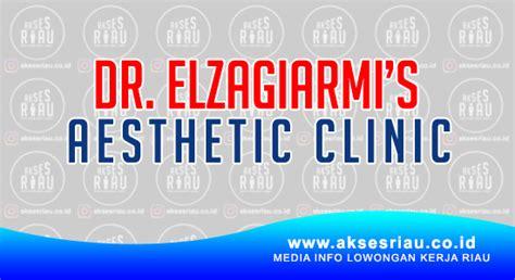 Alamat Pada Lop Lamaran Kerja by Lowongan Dr Elzagiarmi S Aesthetic Clinic Pekanbaru April