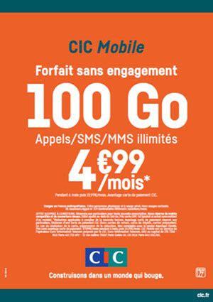 si鑒e cic le forfait 100 go à 4 99 euros chez cic mobile et crédit mutuel mobile