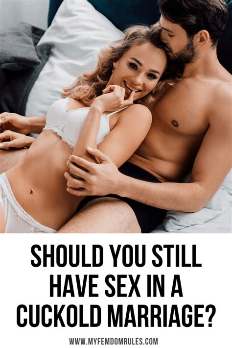 Should You Still Have Sex In A Cuckold Marriage My