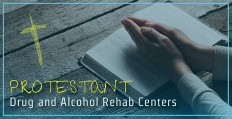 protestant drug  alcohol rehab centers