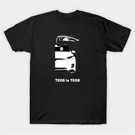 Tesla in Tesla #2 - Tesla In Tesla Model X - T-Shirt ...