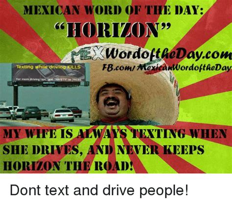 Text Driving Meme - mexican word of the day wordott40daycom texting while driving kills for more driving tips text