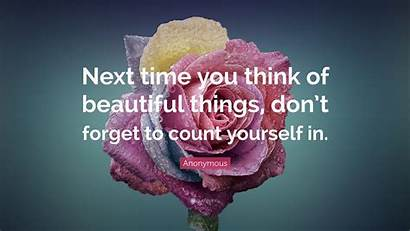 Quotes Beauty Things Wallpapers Think Don Forget