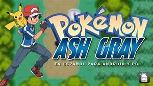 Pokemon Ash Gray Completo En Español Para Android y PC ...