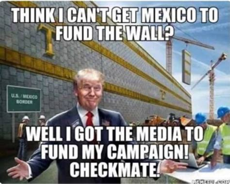 Meme Wall - meme perfectly explains how trump will pay for wall to keep out illegal aliens the political