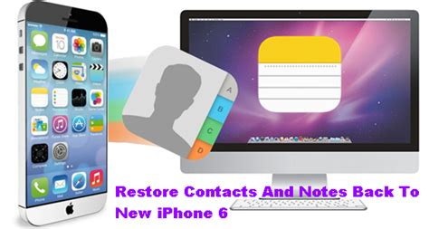 restore iphone 6 restore contacts and notes back to new iphone 6