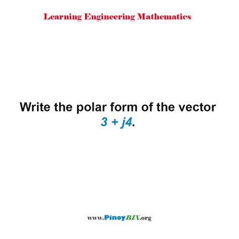solution write the polar form of the vector 3 j4