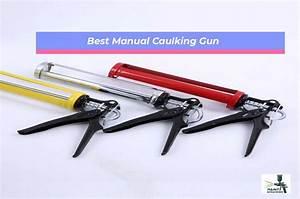10 Best Manual Caulking Gun  Buying Guide  2020