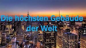 Längste Gebäude Der Welt : die h chsten geb ude der welt youtube ~ Frokenaadalensverden.com Haus und Dekorationen