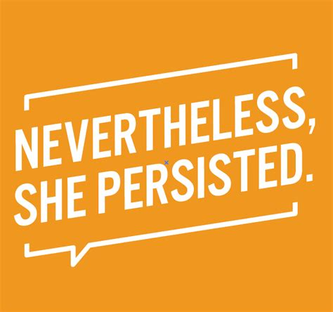 Nevertheless, She Persisted  Ink To The People  Tshirt. Tri Fold Invitations Template. University Of Cincinnati Graduate School. Youtube Banner Template Paint Net. Job Application Letter Template. Printable Name Tags Template. Breast Cancer Awareness Poster. Honda Graduate Program Criteria. Movie Ticket Template