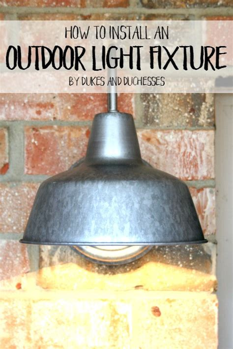how to install an outdoor light fixture dukes and duchesses