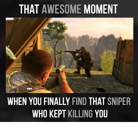 Sniper Memes - that awesome moment when you finally find that sniper who kept killing you meme on me me