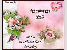 Ich wünsche Euch einen wunderschönen Samstag Samstag