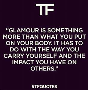 Tom Ford Quotes... Fashion Glamour Quotes