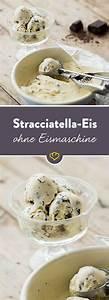 Vanilleeis Rezept Ohne Eismaschine : stracciatella eis selber machen ohne eismaschine rezept eis ~ Eleganceandgraceweddings.com Haus und Dekorationen