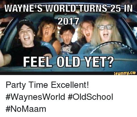 Wayne S World Memes - wayne s world turns 25 in 2017 feel old yet ifunnyco