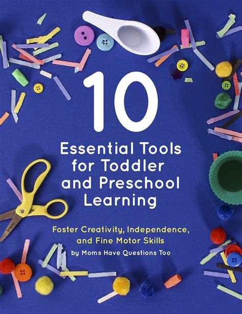 10 essential tools for toddler and preschool learning 519 | Get this free pdf guide from Moms Have Questions Too and help foster your childs creativity independance and fine motor skills