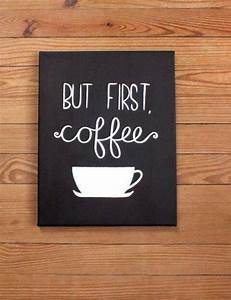 best 25 but first coffee ideas on pinterest coffee mug With kitchen cabinets lowes with though she be but little she is fierce wall art