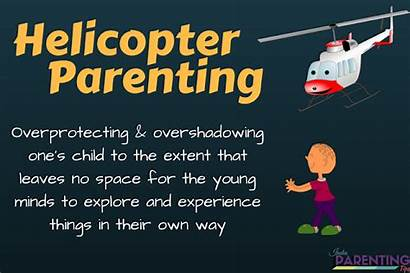 Helicopter Parenting Parents Stop Consequences Ways Why