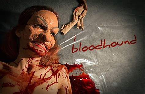Principal Photography On Creepy As Hell Looking Bloodhound