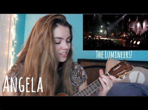 Angela The Lumineers (ukulele Cover) & Concert Footage