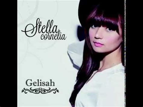 stella cornelia gelisah youtube