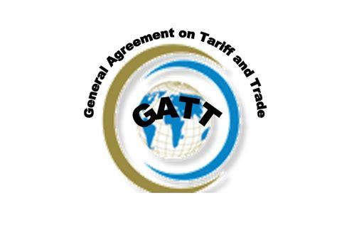 general agreement  tariff  trade gatt