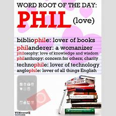 """The Yuniversity — Word Root Of The Day """"phil"""" (love"""