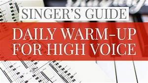 Daily Warm-up For High Voice - Singer U0026 39 S Guide  Ud83c Udfb6