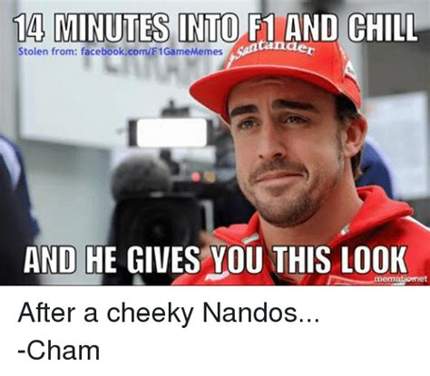Cheeky Meme - 14 minutes into f1 and chill stolen from facebookcomf1gamememes tandet and he gives you this