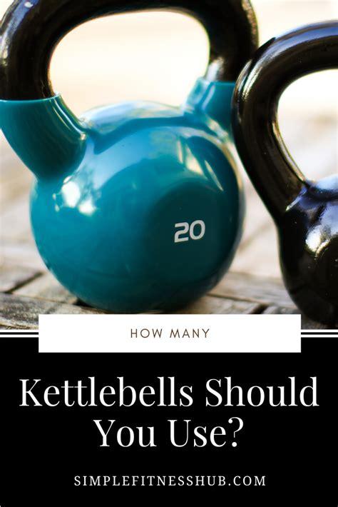 kettlebells need many