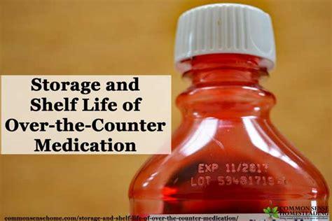 storage  shelf life    counter medication