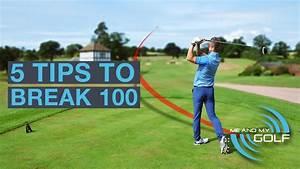 Golf R Break : 5 golf tips to break 100 youtube ~ Medecine-chirurgie-esthetiques.com Avis de Voitures