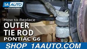 How To Install Replace Front Steering Outer Tie Rod Pontiac G6 Saturn Aura