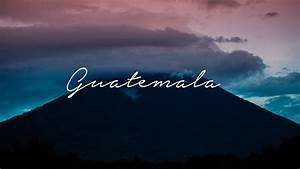 Guatemala Wallpaper Pictures (57+ images)