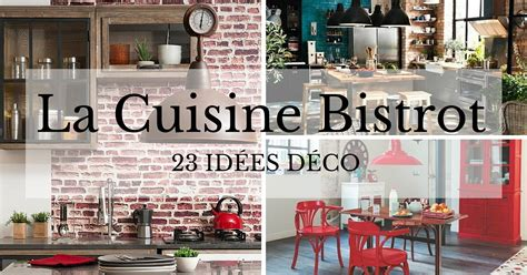 cuisine bistrot  idees deco pour  style bistrot