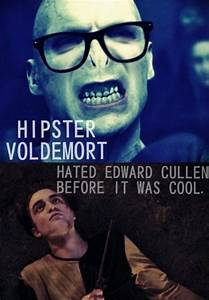 Hipster Voldermort Hates Vampires