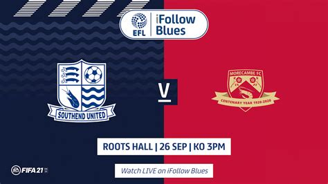 BLUES VS MORECAMBE - LIVE ON IFOLLOW - News - Southend United