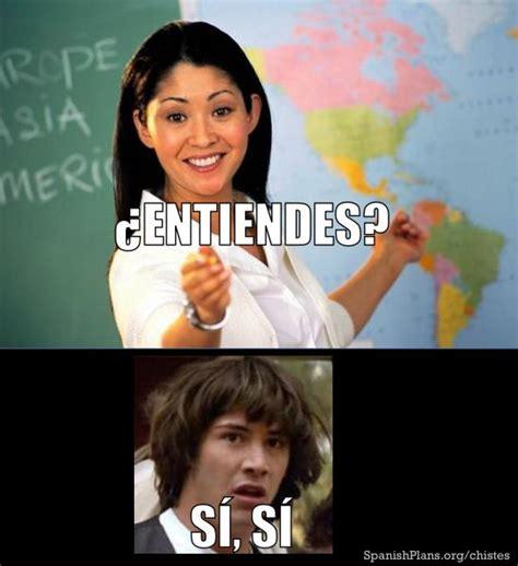 Spanish Teacher Memes - 876 best spanish images on pinterest