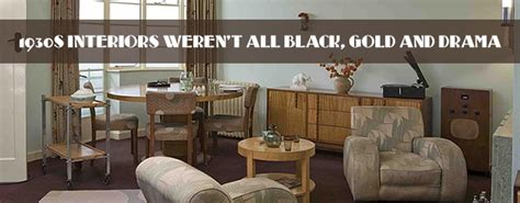 1930 Homes Interior by 1930s Interiors Weren T All Black Gold And Drama