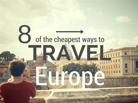8 Of The Cheapest Ways To Travel Europe