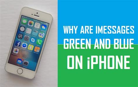 iphone green messages why are imessages green and blue on iphone