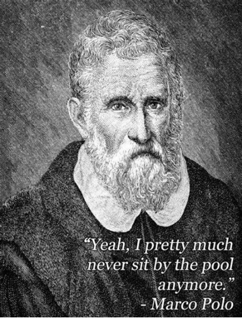 Marco Polo Meme - yeah i pretty much never sit by the pool anymore marco polo dank meme on me me