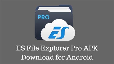 es file explorer pro apk for android version 2018