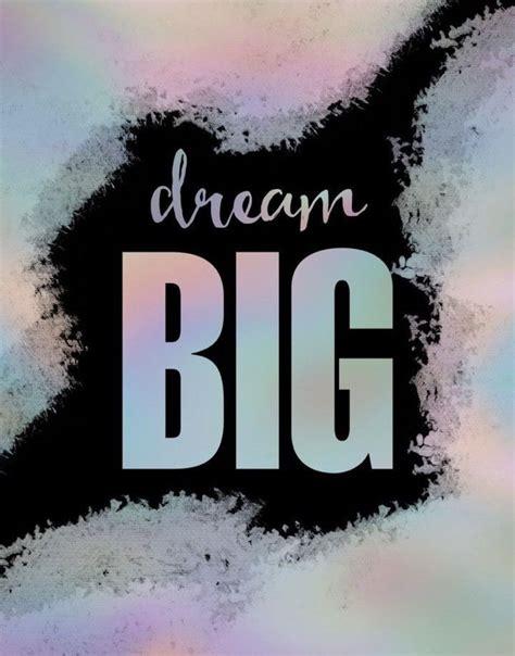 Dream Big in 2020 | Dream big, Dream quotes, Quote aesthetic