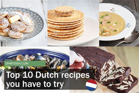 great new recipes to try top 10 dutch recipes you have to try ohmydish com