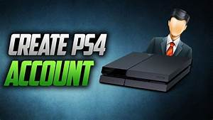 How To Create A PS4 User Online Account | Sign Up PSN On ...